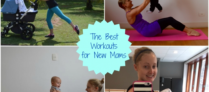 The Best Workouts for New Moms