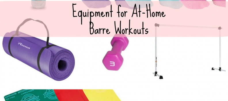 My Favorite Equipment for At-Home Barre Workouts